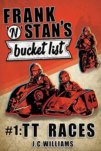Frank n' Stan's Bucket List #1: TT Races By J C Williams