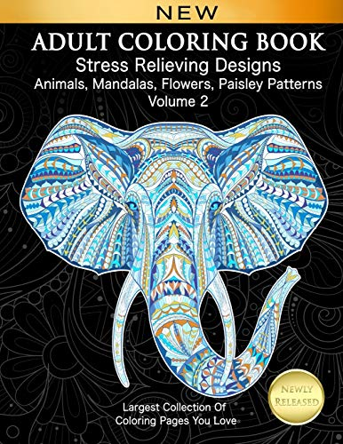 Adult Coloring Book Stress Relieving Designs Animals, Mandalas, Flowers, Paisley Patterns Volume 2 By Cindy Elsharouni