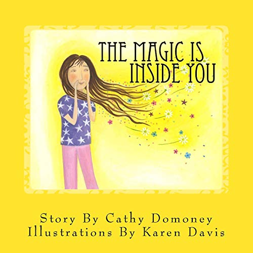 The Magic Is Inside You: Powerful & Positive Thinking For Confident Kids By Cathy Domoney