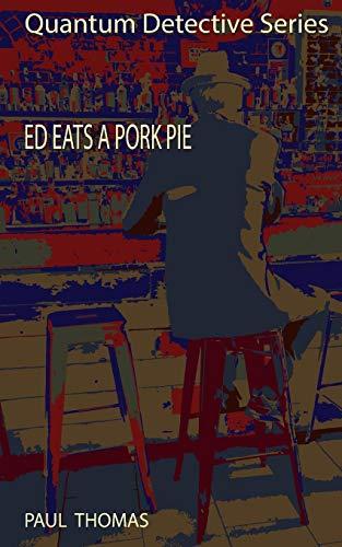 Ed Eats a Pork Pie By P R Thomas