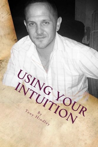 Using Your Intuition By Tony Hindley