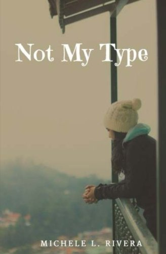 Not My Type By Michele L. Rivera