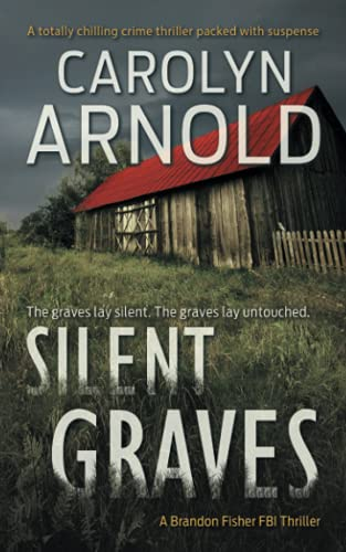 Silent Graves By Carolyn Arnold