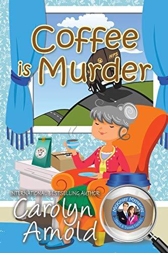 Coffee is Murder By Carolyn Arnold