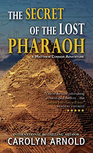 The Secret of the Lost Pharaoh By Carolyn Arnold