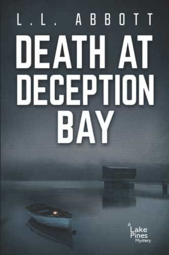 Death At Deception Bay (A Lake Pines Murder Mystery Series) By L.L. Abbott