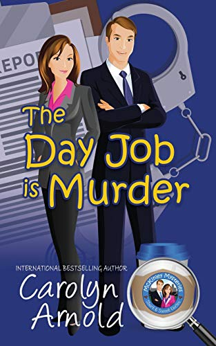 The Day Job is Murder By Carolyn Arnold