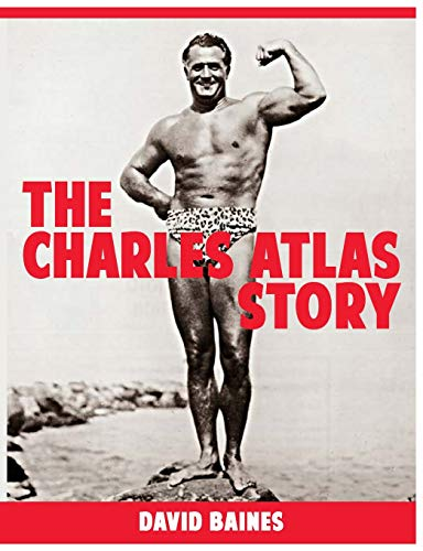 The Charles Atlas Story By David Baines