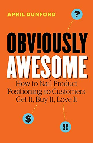Obviously Awesome By April Dunford