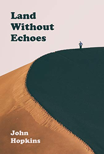 Land Without Echoes By John Hopkins