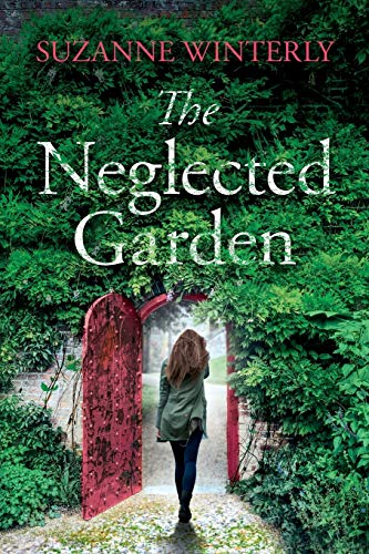 The Neglected Garden By Suzanne Winterly