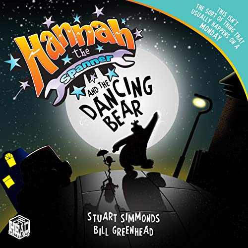 Hannah the Spanner and the Dancing Bear By Stuart Simmonds