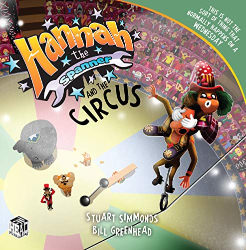 Hannah the Spanner and the Circus By Stuart Simmonds