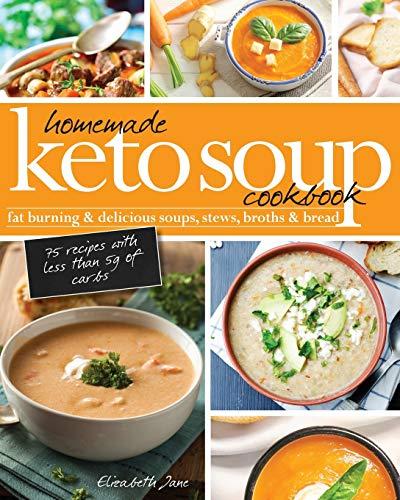 Homemade Keto Soup Cookbook By Elizabeth Jane