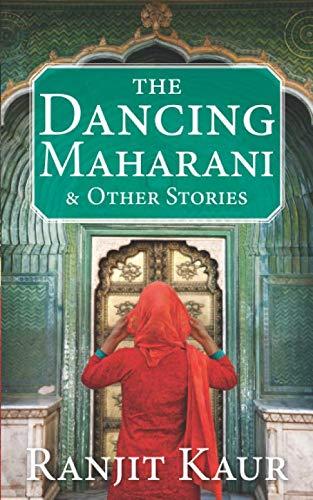 The Dancing Maharani By Ranjit Kaur