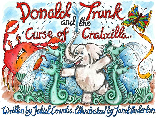 Donald Trunk & The Curse of Crabzilla By Juliet Coombe