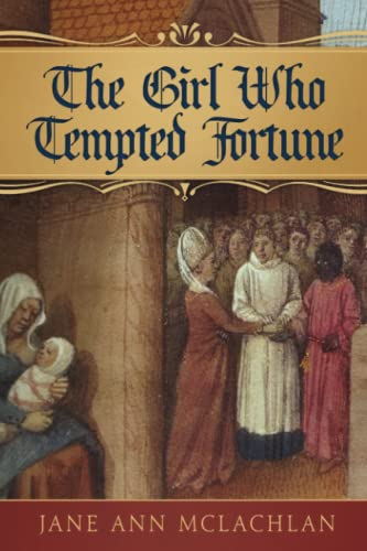 The Girl Who Tempted Fortune By Jane Ann McLachlan