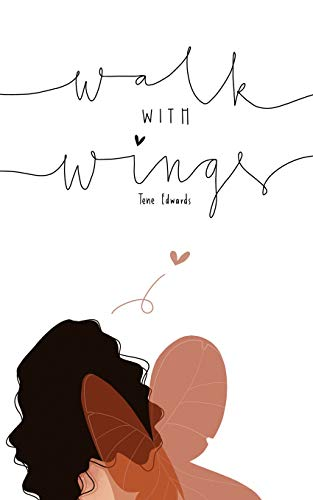 Walk with Wings By Tene Edwards