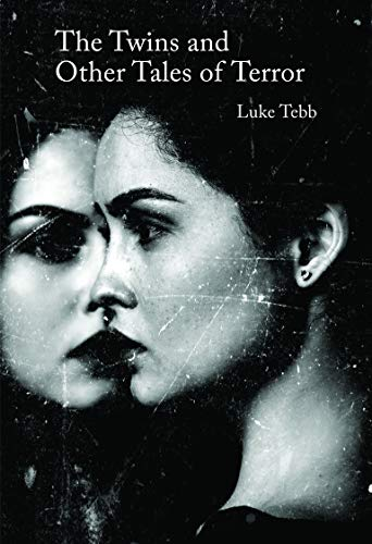The Twins and Other Tales of Terror By Luke Tebb