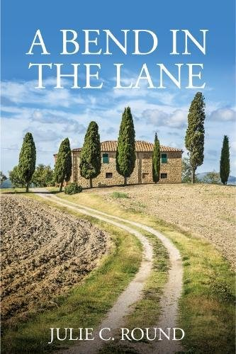 A Bend in the Lane By Julie C Round