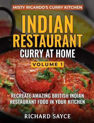 INDIAN RESTAURANT CURRY AT HOME VOLUME 1 By Richard Sayce