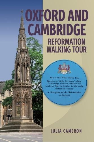 Oxford and Cambridge Reformation Walking Tour By J E M Cameron