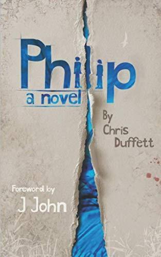 Philip: A Novel By Chris Duffett