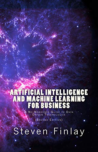 Artificial Intelligence and Machine Learning for Business By Steven Finlay, Dr