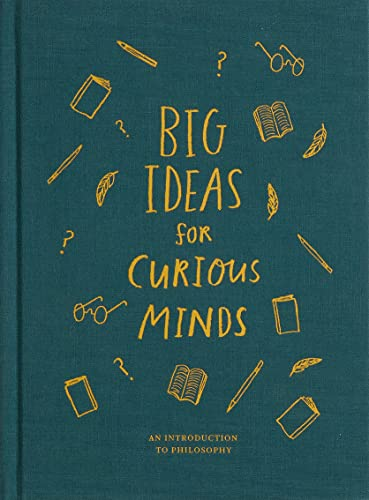 Big Ideas for Curious Minds: An Introduction to Philosophy von The School of Life