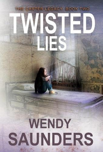 Twisted Lies By Wendy Saunders