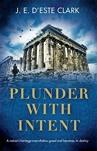 Plunder With Intent By Clark J.E. D'Este