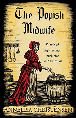 The Popish Midwife By Annelisa Christensen