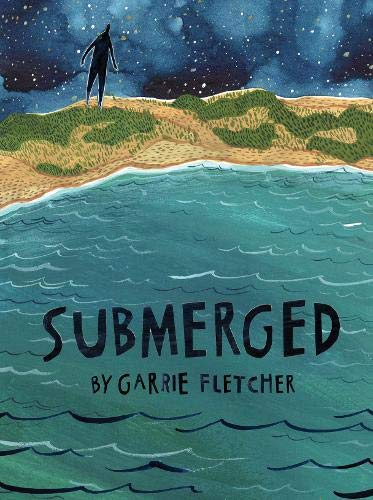 Submerged By Garrie Fletcher