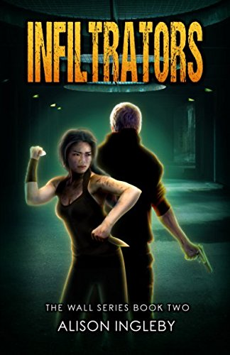 Infiltrators (The Wall Series) By Alison Ingleby