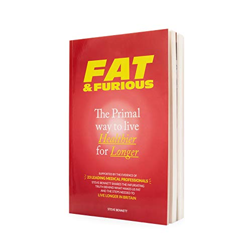 Fat & Furious: Not Your Usual Diet Book, The Primal Way To Live Healthier For Longer. - Alternative to Keto & Paleo Diets to Lose Weight. Supported by 23 medical professionals. By Steve Bennett