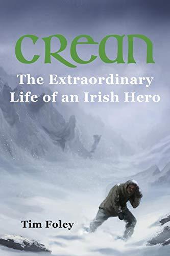 Crean - The Extraordinary Life of an Irish Hero By Tim Foley
