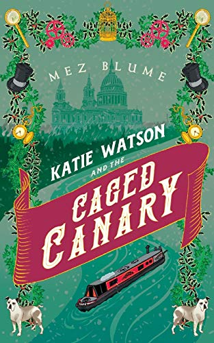Katie Watson and the Caged Canary By Mez Blume
