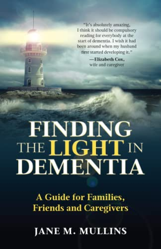 Finding the Light in Dementia By Jane M. Mullins