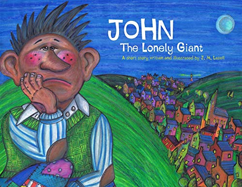 John The Lonely Giant By J. M. Lazell
