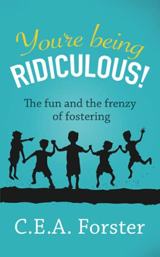 You're being ridiculous! By C.E.A. Forster