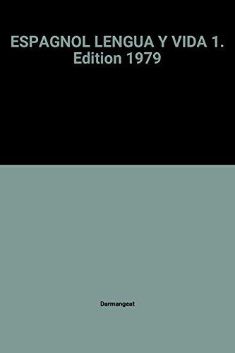 ESPAGNOL LENGUA Y VIDA 1. Edition 1979 By Darmangeat