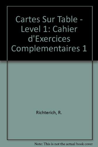 Cartes Sur Table - Level 1: Cahier d'Exercices Complementaires 1 by R. Richterich