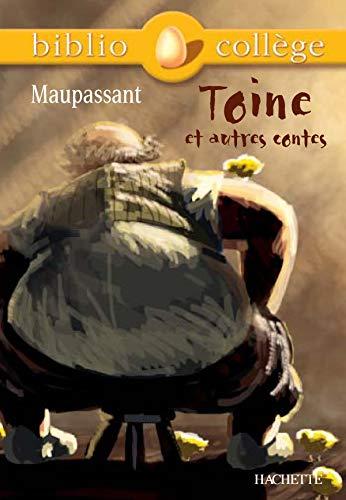 Toine ET Autres Contes + Notes, Questionnaires ET Dossier Par H Alvado By Guy de Maupassant