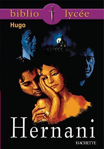 Bibliolycée - Hernani, Victor Hugo (Bibliolycée (44)) By Victor Hugo
