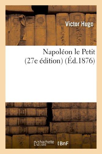 Napoleon le Petit (27e edition) By Victor Hugo