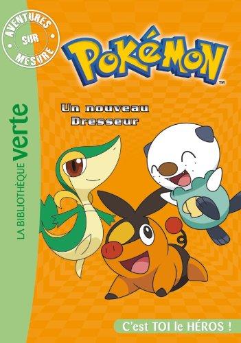 Pokémon - Aventures sur mesure - Un nouveau Dresseur