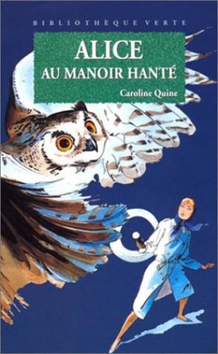 Alice au manoir hanté By Caroline Quine