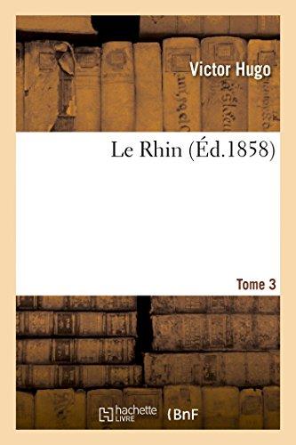 Le Rhin. T.3 By Victor Hugo