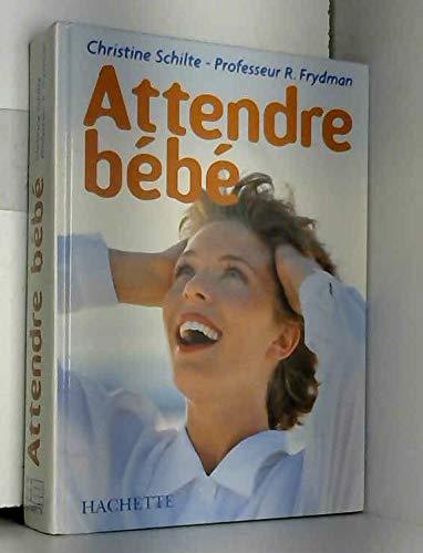 ATTENDRE BEBE By Christine Schilte