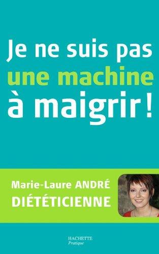 Je ne suis pas une machine à maigrir ! By Jean-Franois Moruzzi